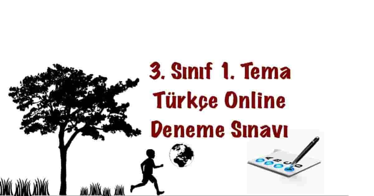 3. Sınıf 1. Tema Türkçe Online Deneme Sınavı
