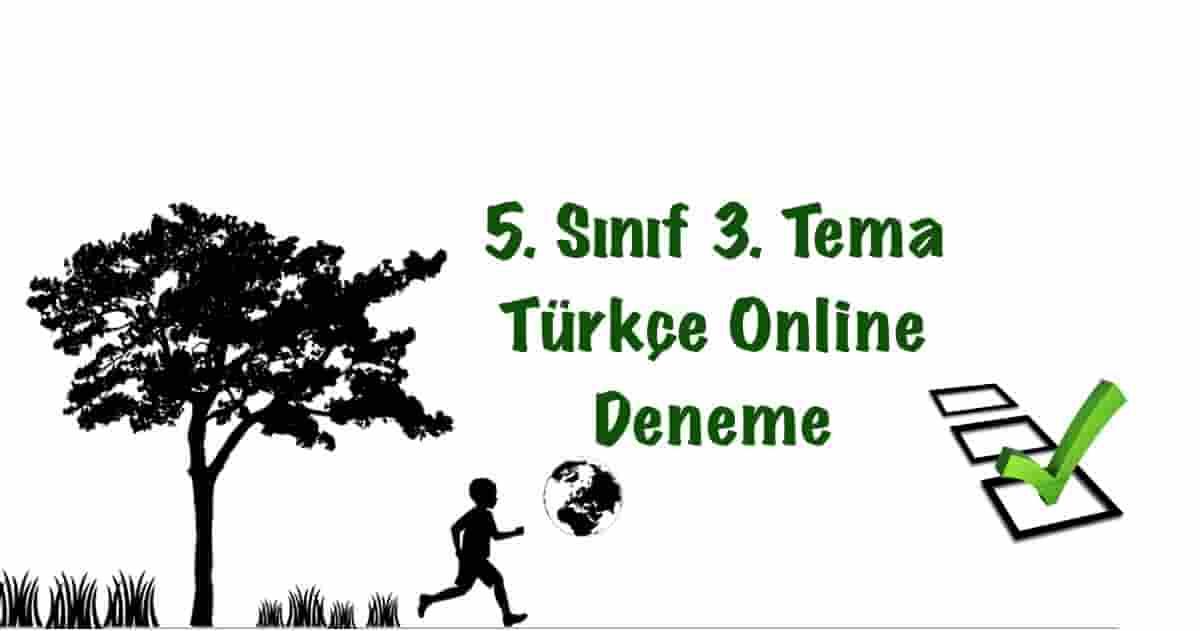 5. Sınıf 3. Tema Türkçe Online Deneme