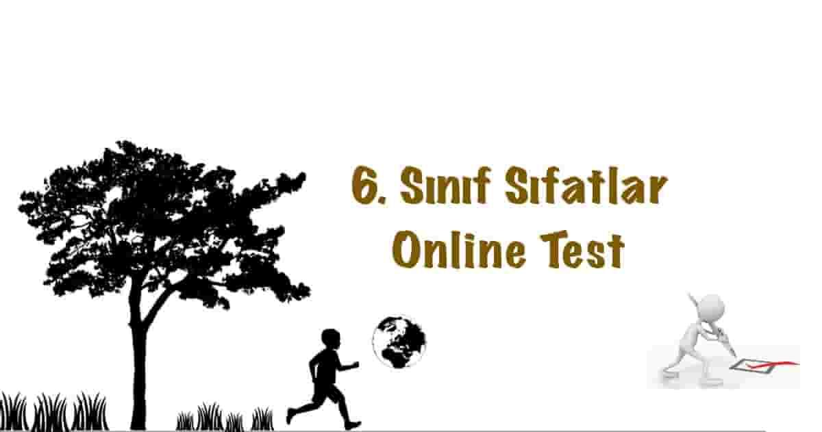 6. Sınıf Sıfatlar Online Test (15 Soru)