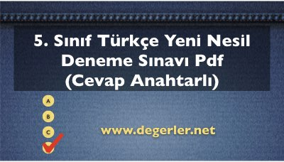 5. Sınıf Türkçe Yeni Nesil Deneme Sınavı (Cevap Anahtarlı)