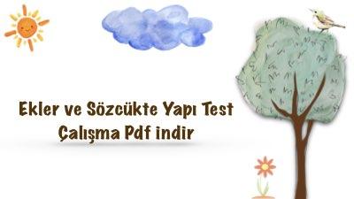 Ekler ve Sözcükte Yapı Test Çalışma Pdf indir