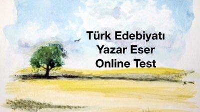 Türk Edebiyatı Yazar Eser  Online Test