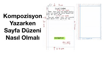 Kompozisyon Yazarken Sayfa Düzeni Nasıl Olmalı